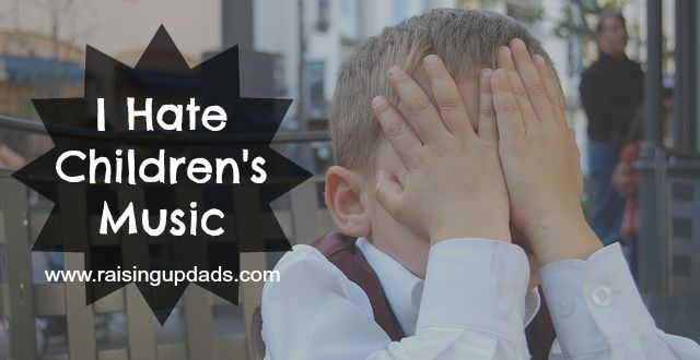My solution to my dislike of children's music - www.raisingupdads.com
